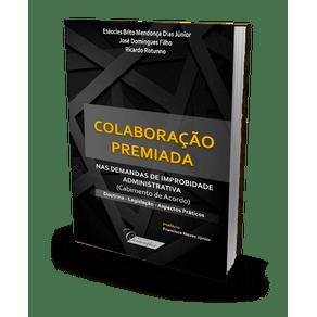 Colaboração Premiada: nas Demandas de Improbidade Administrativa (2020)