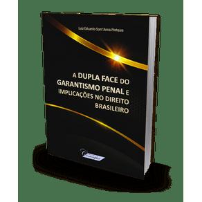 A Dupla Face do Garantismo Penal e Implicações no Direito Brasileiro (2020)